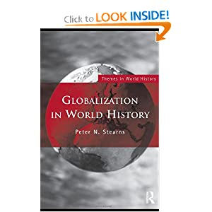 Globalization in World History (Themes in World History) Peter N. Stearns