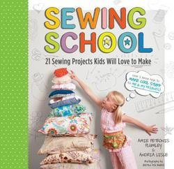 Amie Petronis Plumley: Sewing School : 21 Sewing Projects Kids Will Love to Make [With Pattern(s)] (Paperback); 2010 Edition