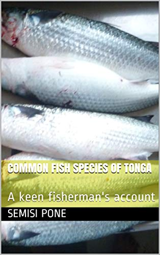 COMMON FISH SPECIES OF TONGA: A keen fisherman