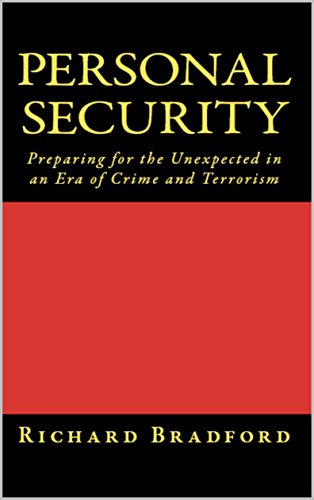 Personal Security: Preparing for the Unexpected in an Era of Crime and Terrorism by [Bradford, Richard]