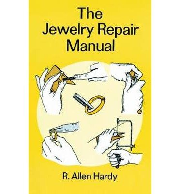 [ [ [ The Jewelry Repair Manual[ THE JEWELRY REPAIR MANUAL ] By Hardy, R. Allen ( Author )Sep-10-1996 Paperback
