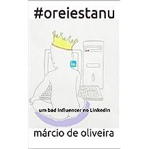 #oreiestanu: um bad influencer no Linkedin (Portuguese Edition)