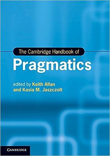 The Cambridge Handbook of Pragmatics (Cambridge Handbooks in Language and Linguistics)