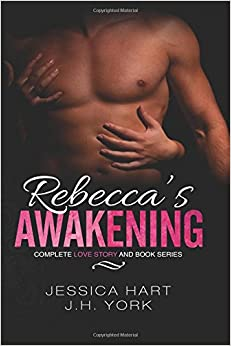 Rebecca's Awakening Complete Love Story and Book Series (Rebecca Series) (Volume 4)