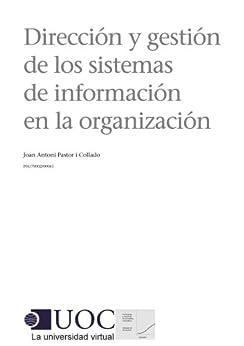 Dirección y gestión de los sistemas de información en las organizaciones (Spanish Edition) by [Collado, Joan Antoni Pastor]