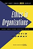 Ethics in Organizations, David J. Murray, 0749415924