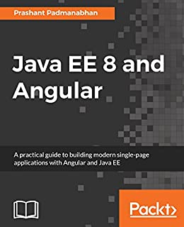 Amazon java ee 8 and angular a practical guide to building java ee 8 and angular a practical guide to building modern single page applications fandeluxe Image collections