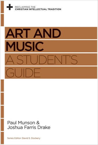 Art and Music: A Student's Guide (Reclaiming the Christian Intellectual Tradition) pdf