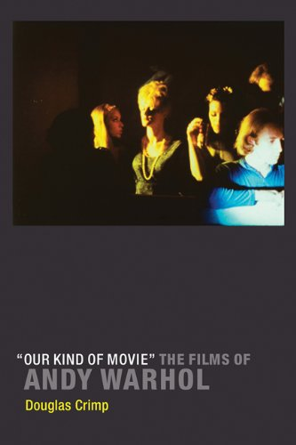 Our Kind of Movie: The Films of Andy Warhol (MIT Press)
