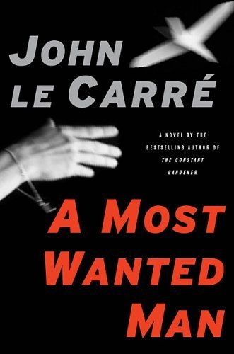 A Most Wanted Man 2nd (second) Printing edition by Le Carre, John published by Renouf Pub Co Ltd (2008) [Hardcover]