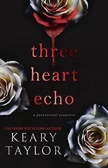 Three Heart Echo by [Taylor, Keary]