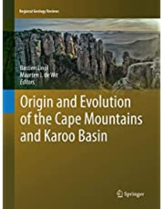 Origin and Evolution of the Cape Mountains and Karoo Basin (Regional Geology Reviews)