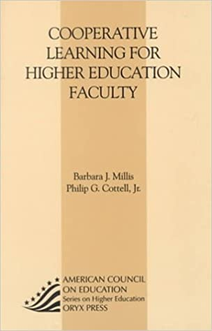 Cooperative Learning For Higher Education Faculty American Council On Education Oryx Press Series On Higher Education Barbara J Millis Philip G