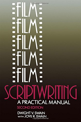 Film Scriptwriting: A Practical Manual, Second Edition by Dwight V Swain