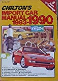 Chilton's Import Car Repair Manual 1983-90, Chilton Automotive Editorial Staff, 0801979013