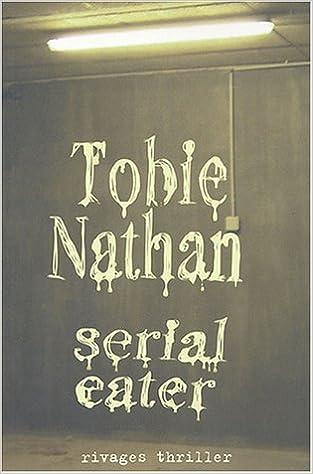 Tobie Nathan - Serial Eater