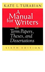 A Manual for Writers of Term Papers, Theses, and Dissertations (Manual for Writers of Research Papers, Theses & Dissertations)