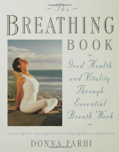 The Breathing Book  Good Health And Vitality Through Essential Breath Work