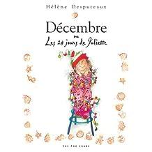 Décembre ou les 24 jours de Juliette [ancienne édition]