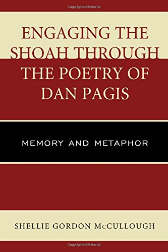 Engaging the Shoah through the Poetry of Dan Pagis: Memory and Metaphor by Lexington Books