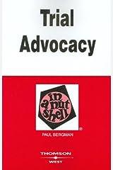 Bergman's Trial Advocacy in a Nutshell, 4th (Nutshell Series) (In a Nutshell (West Publishing)) Paperback
