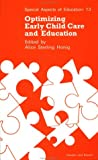 Optimizing Early Child Care and Education, Honig, Alice S., 2881247695