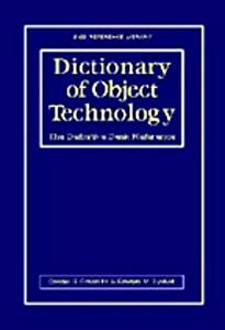 Dictionary of Object Technology: The Definitive Desk Reference (SIGS Reference Library) by Donald G. Firesmith (1998-01-13)