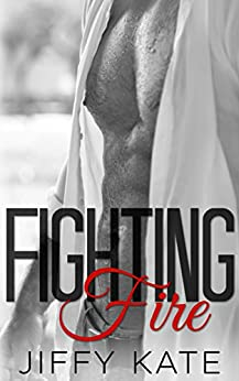 Fighting Fire: Finding Focus Series Book 3 by [Kate, Jiffy]