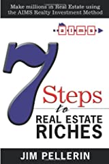 7 Steps to Real Estate Riches: Make millions in Real Estate using the AIMS Realty Investment Method Paperback