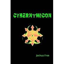 Cybernomicon: True Necromancy for the Cyber Generation: The Future of Dark Arts & Forbidden Sciences in the 21st Century