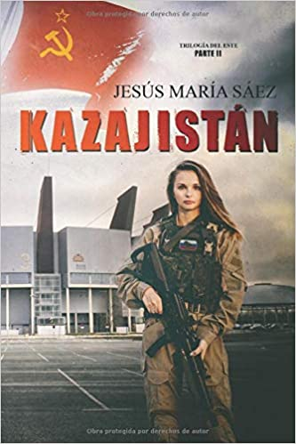 Book's Cover of Kazajistán: 2 (La Trilogía del Este) (Español) Tapa blanda – Texto grande, 2 mayo 2020