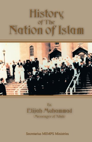 History Of The Nation Of Islam (History Of The Nation Of Islam Elijah Muhammad)
