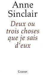 Deux ou trois choses que je sais d'eux (Documents Français) (French Edition)