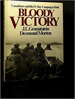 Bloody victory: Canadians and the D-Day, campaign 1944