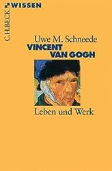 Vincent van Gogh: Leben und Werk