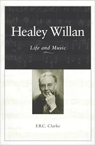 Book Healey Willan: Life and Music (Heritage)