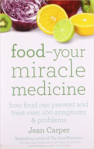 Buy Food Your Miracle Medicine: How Food Can Prevent and Treat Over