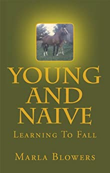 Young And Naive, Learning To Fall by [Blowers, Marla, Marla Blowers]