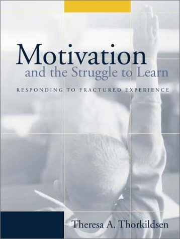 Motivation and the Struggle to Learn: Responding to Fractured Experience