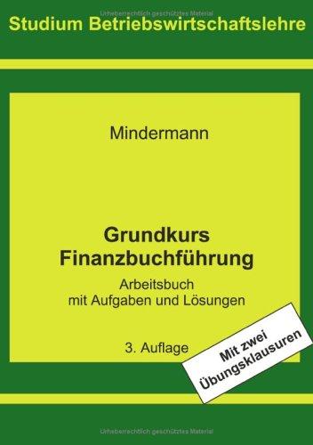 Grundkurs Finanzbuchführung: Arbeitsbuch mit Aufgaben und Lösungen
