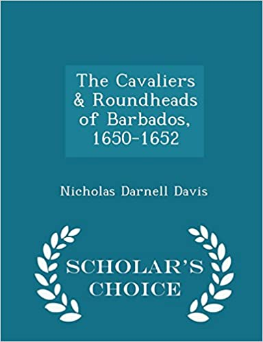 Download online The Cavaliers & Roundheads of Barbados, 1650-1652 - Scholar's Choice Edition PDF, azw (Kindle), ePub, doc, mobi