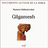 Documents autour de la Bible : Gilgamesh par Florence Malbran-Labat