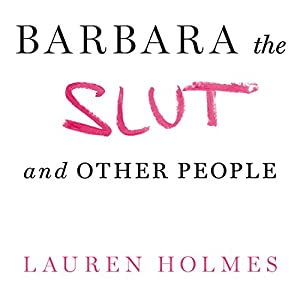 Barbara the Slut and Other People Audiobook