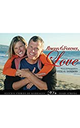 Always & Forever, Love: Success Stories of Marriages 20+ Years Strong