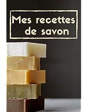 Mes recettes de savon:: cahier de recettes cosmétiques, 120 Pages , Pages lignées.
