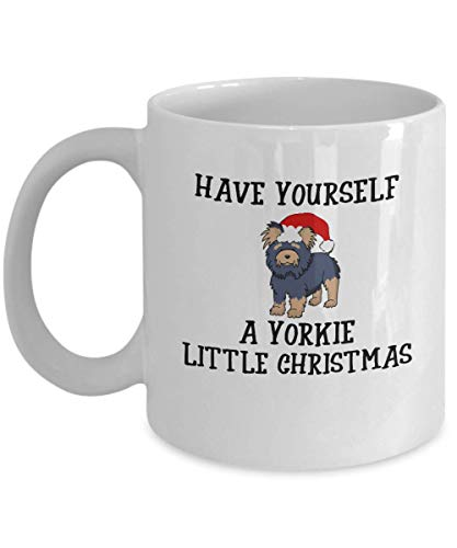 (Yorkie Christmas Mug - Novelty Xmas Coffee Cup For Yorkshire Terrier Lovers - Best Holiday Gift Item Idea For Women and Men Teacup Dog Owners - Novelty Pet Quote Statement Accessories)
