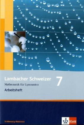 Lambacher Schweizer - Ausgabe für Schleswig-Holstein - Neubearbeitung / Arbeitsheft mit Lösungsheft 7. Schuljahr