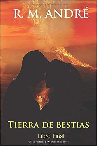 Tierra de bestias (Libro Final): Amazon.es: André, R. M.: Libros