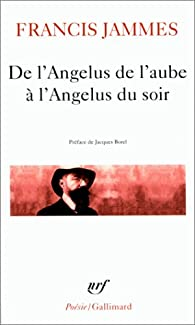 De l'Angelus de l'aube à l'Angelus du soir, 1888-1897 par Francis Jammes