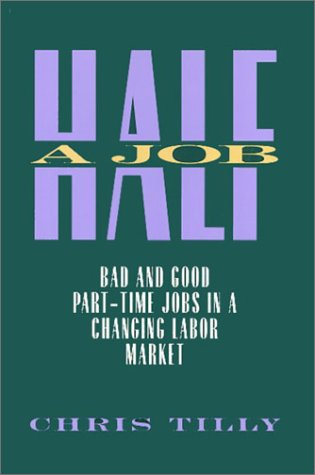 Half a Job: Bad and Good Part-Time Jobs in a Changing Labor Market